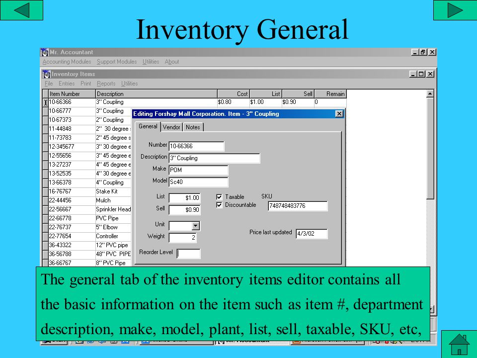 Inventory Vendor The vendor tab of the inventory items editor stores the vendor information for this item.