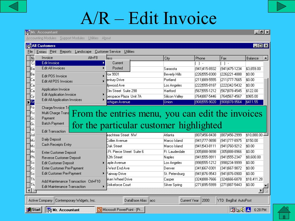 A/R – Customer List Under the file menu you can select the specific customer list needed.