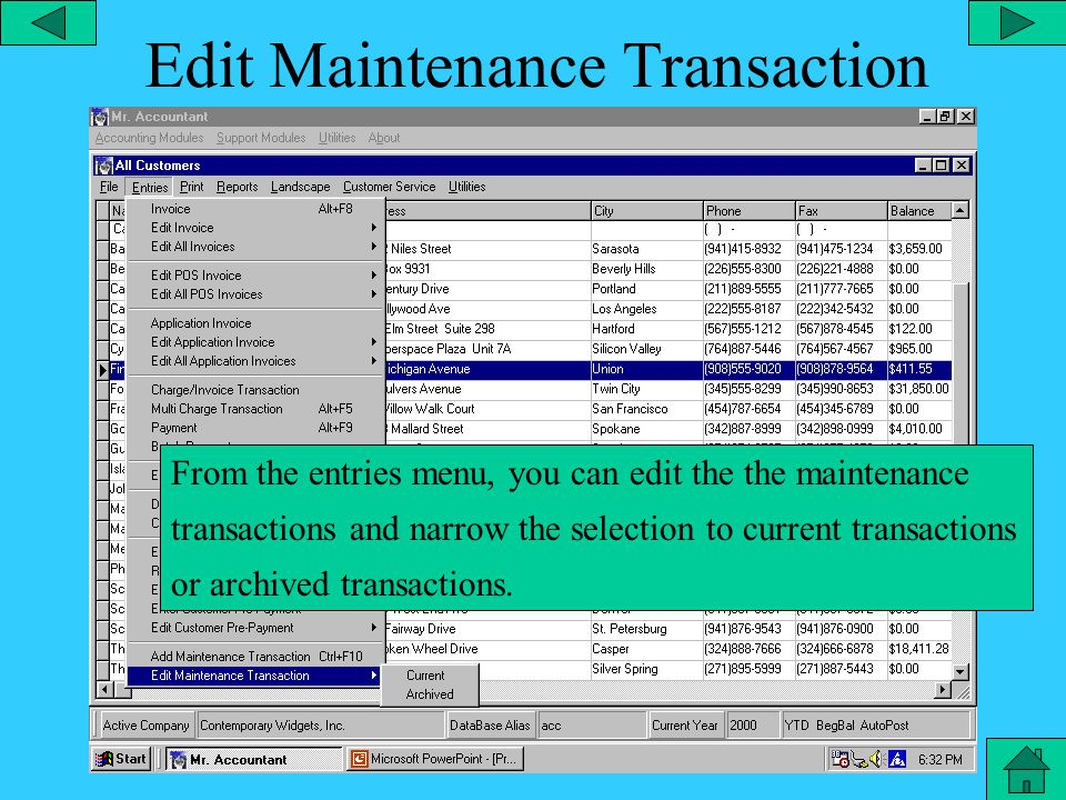 Edit Customer Prepayment From the entries menu, you can edit the customer prepayments and narrow your search to the current customer or all customers.
