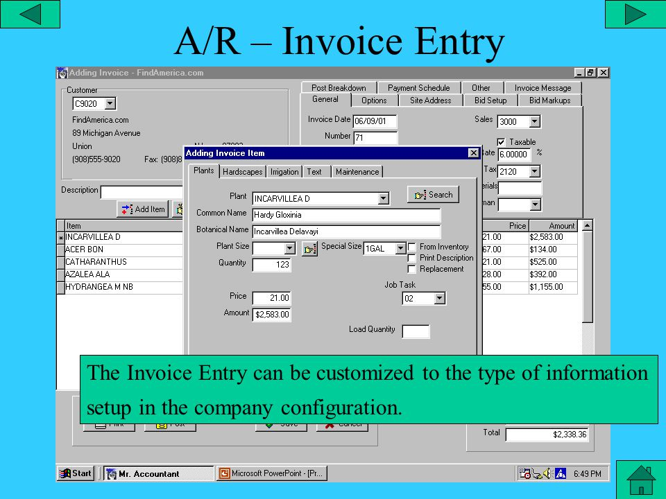 A/R - Invoice A detailed invoice can be created.