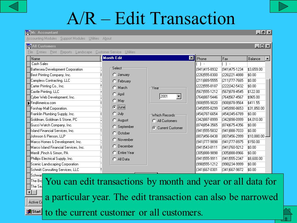 A/R – Invoice Entry The Invoice Entry can be customized to the type of information setup in the company configuration.