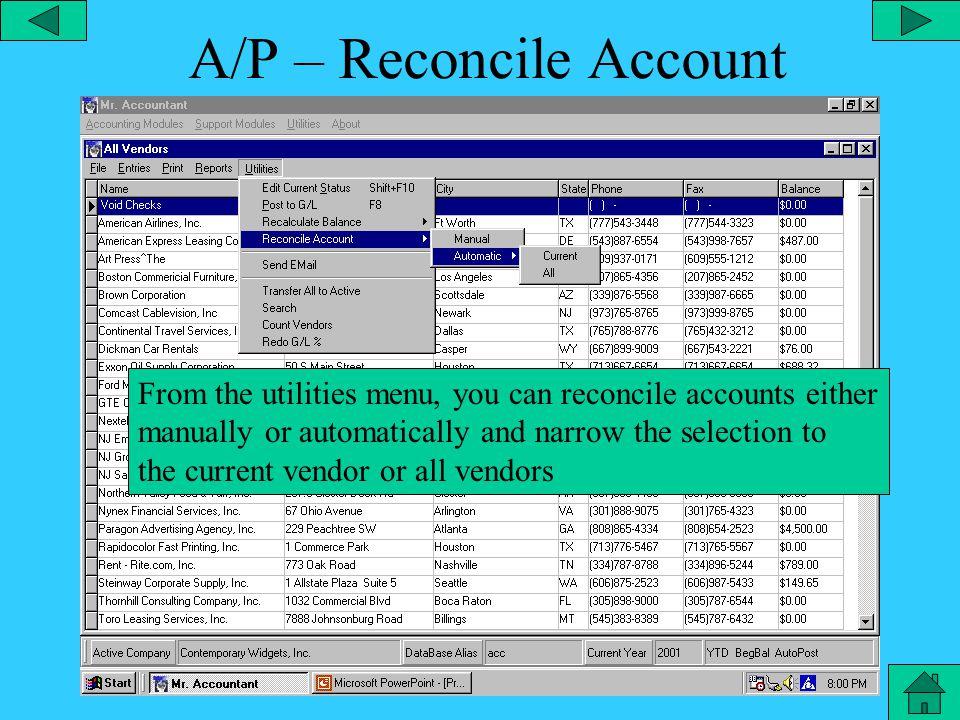 A/Payable – Recalculate Balance From the utilities menu, you can recalculate the balance for the current vendor or all vendors.