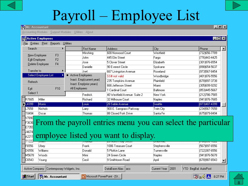 Payroll – Employee Transfer From the employee file menu you can transfer employees from active lists to inactive and other lists.
