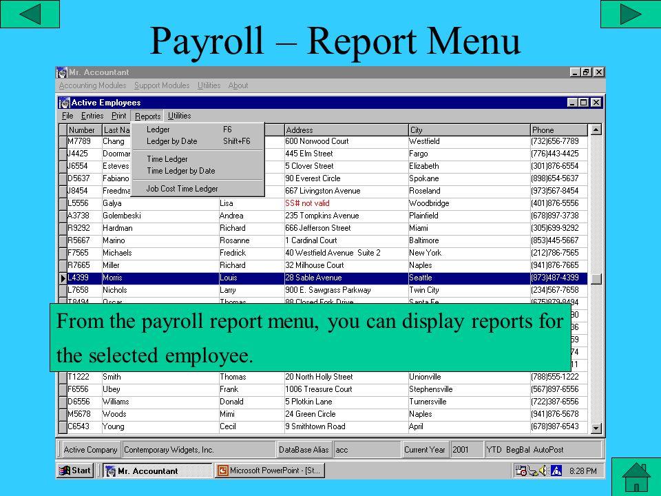 Payroll – Print Menu From the payroll print menu, you can print the employee lists, print mailing labels, etc.