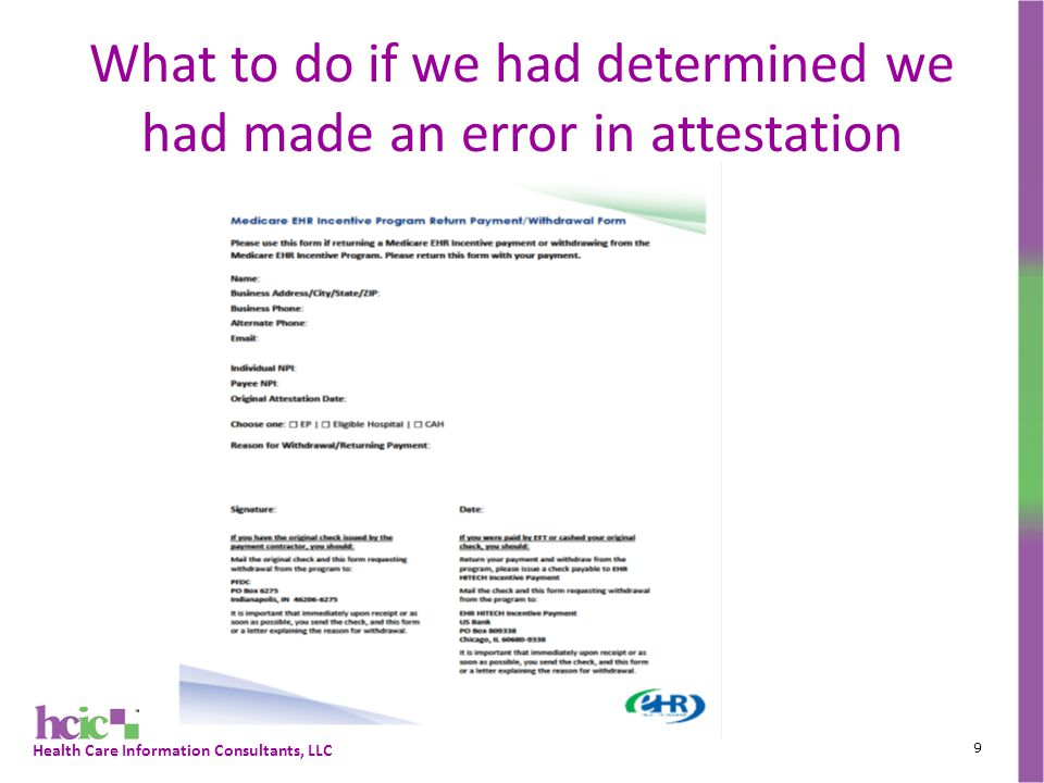 Health Care Information Consultants, LLC What to do if we had determined we had made an error in attestation 9