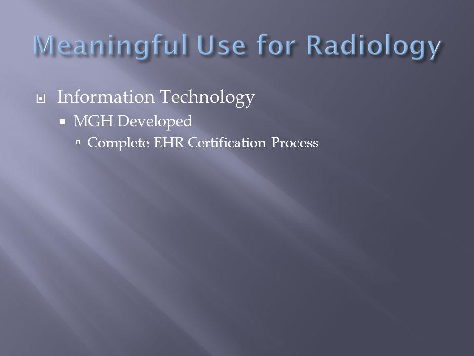  Information Technology  MGH Developed  Complete EHR Certification Process