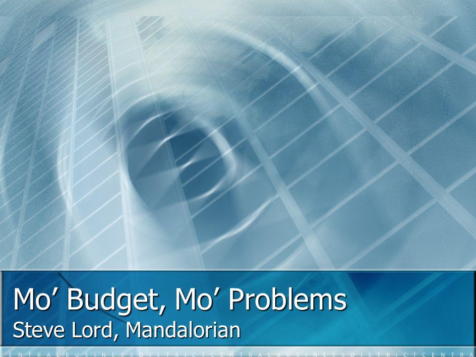 Mo' Budget, Mo' Problems Steve Lord, Mandalorian