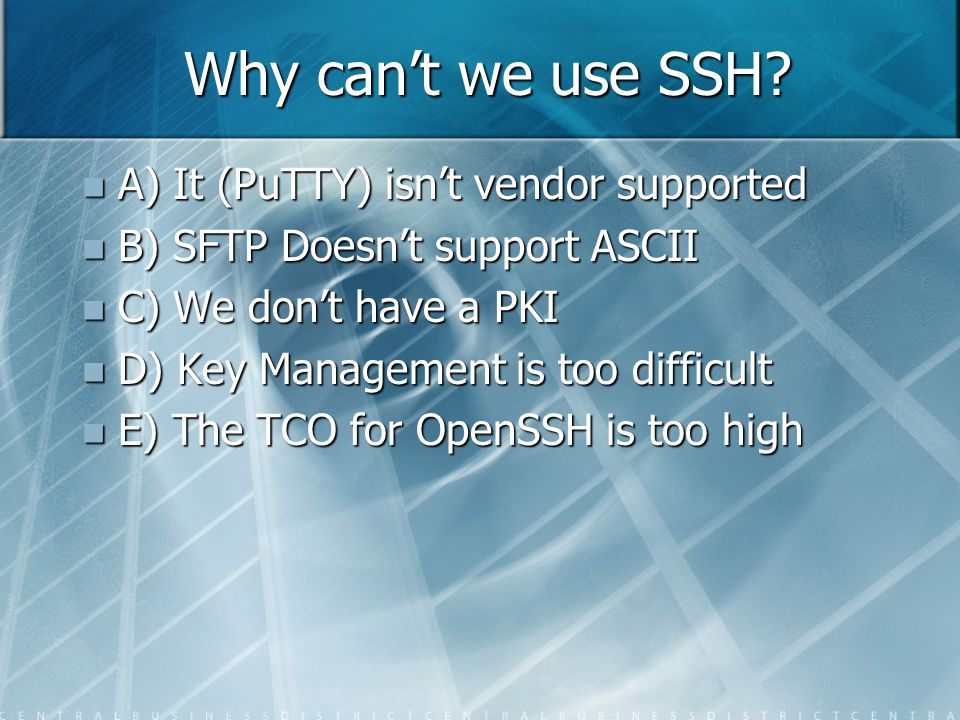 Why can't we use SSH.
