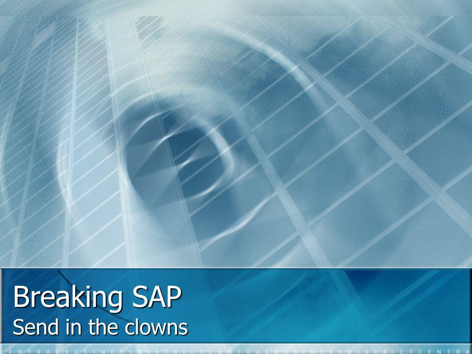 Breaking SAP Send in the clowns