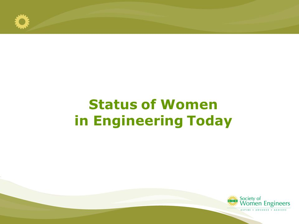 Status of Women in Engineering Today