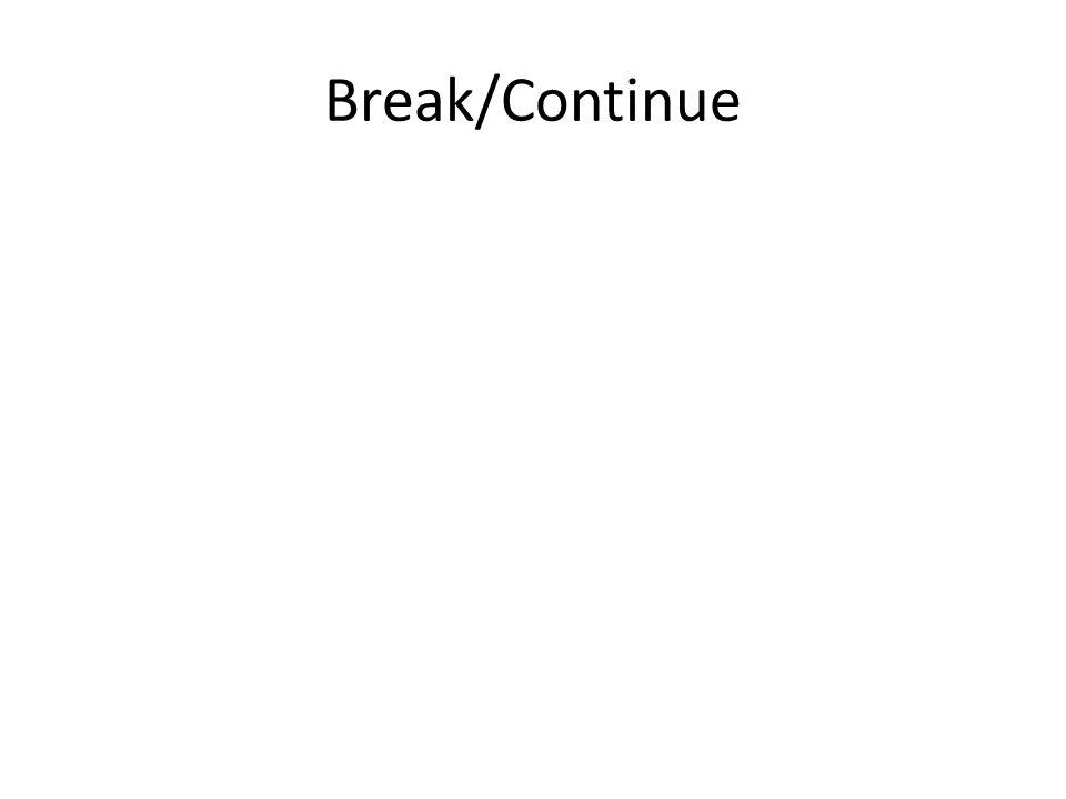 Break/Continue