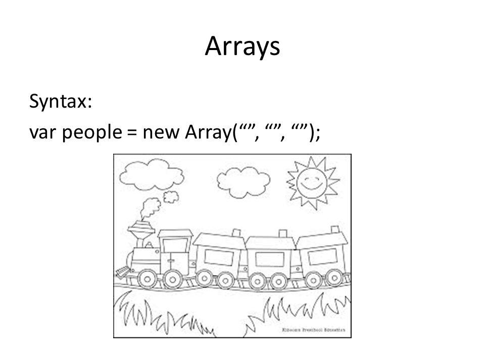 Arrays Syntax: var people = new Array( , , );