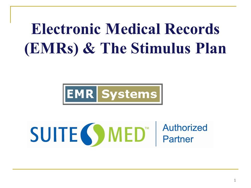 1 Electronic Medical Records (EMRs) & The Stimulus Plan