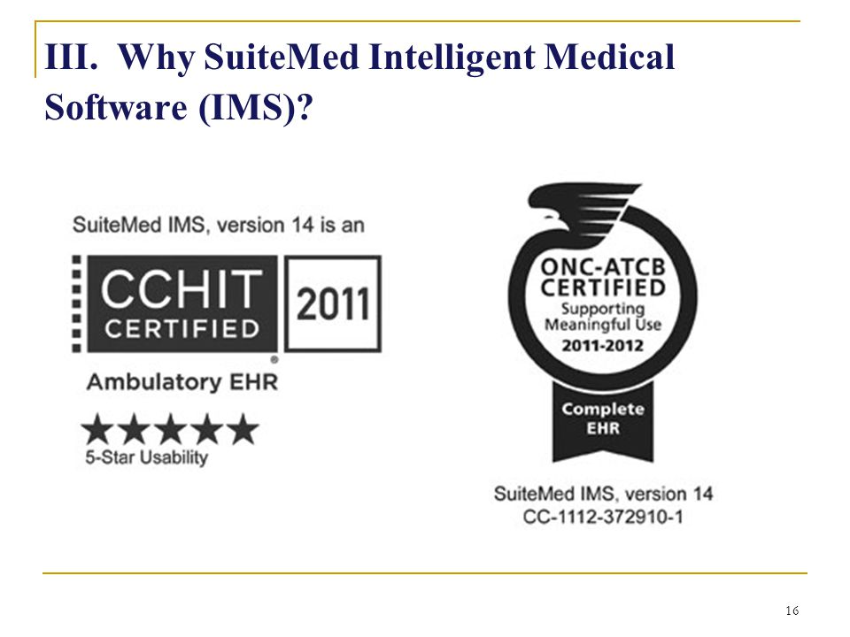 16 III. Why SuiteMed Intelligent Medical Software (IMS)?
