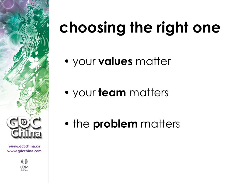 choosing the right one your values matter your team matters the problem matters