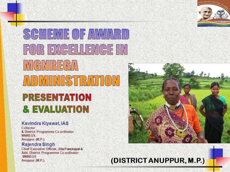 (DISTRICT ANUPPUR, M.P.) Kavindra Kiyawat, IAS Collector & District Programme Co-ordinator MNREGS. Anuppur (M.P.) Rajendra Singh Chief Executive Offi