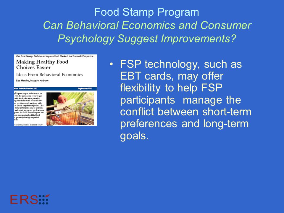 Food Stamp Program Can Behavioral Economics and Consumer Psychology Suggest Improvements.