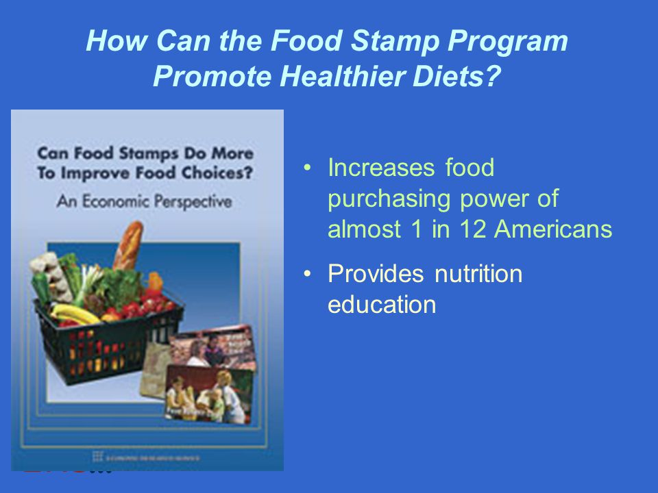 How Can the Food Stamp Program Promote Healthier Diets.