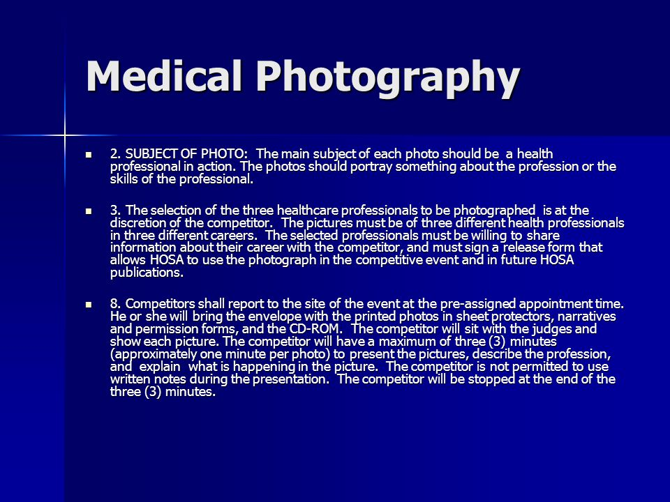 Medical Photography 2. SUBJECT OF PHOTO: The main subject of each photo should be a health professional in action. The photos should portray something