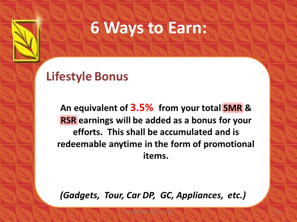 6 Ways to Earn: Lifestyle Bonus (Gadgets, Tour, Car DP, GC, Appliances, etc.) 21Goldlife MP 2011 / msm