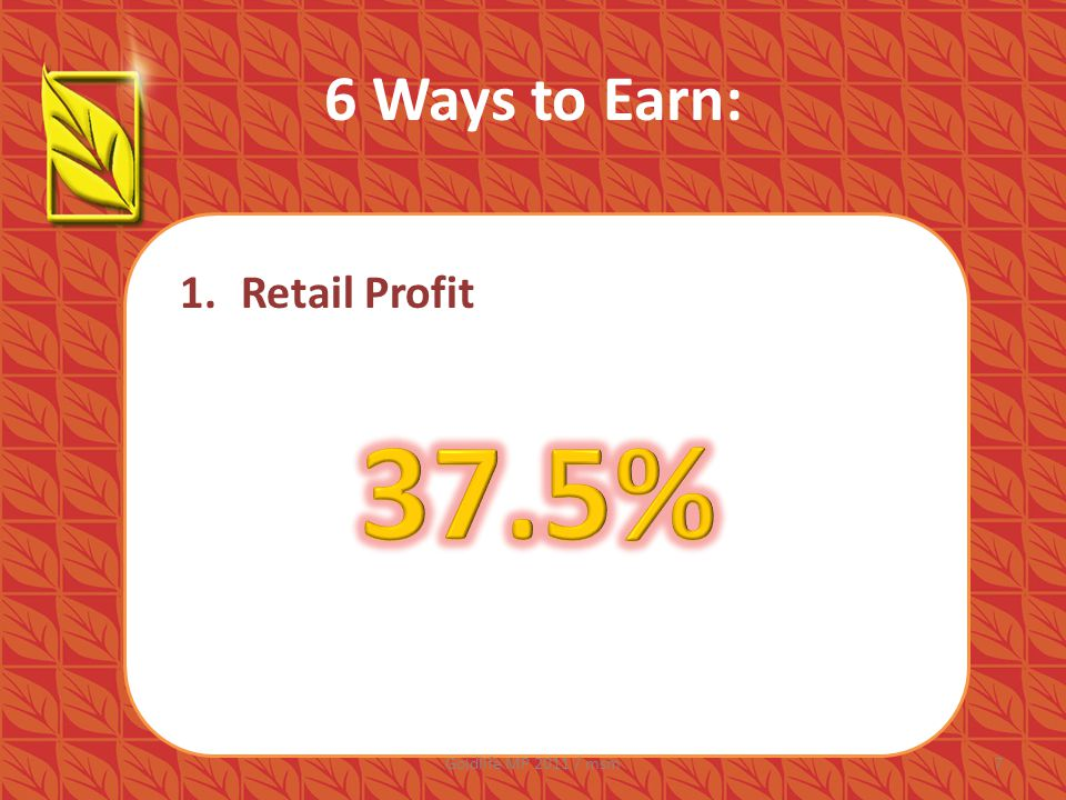 6 Ways to Earn: 1. Retail Profit 7Goldlife MP 2011 / msm