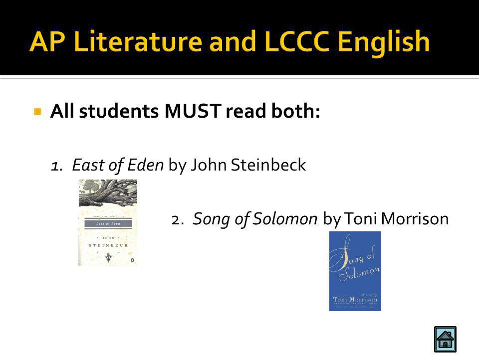  All students MUST read both: 1. East of Eden by John Steinbeck 2.