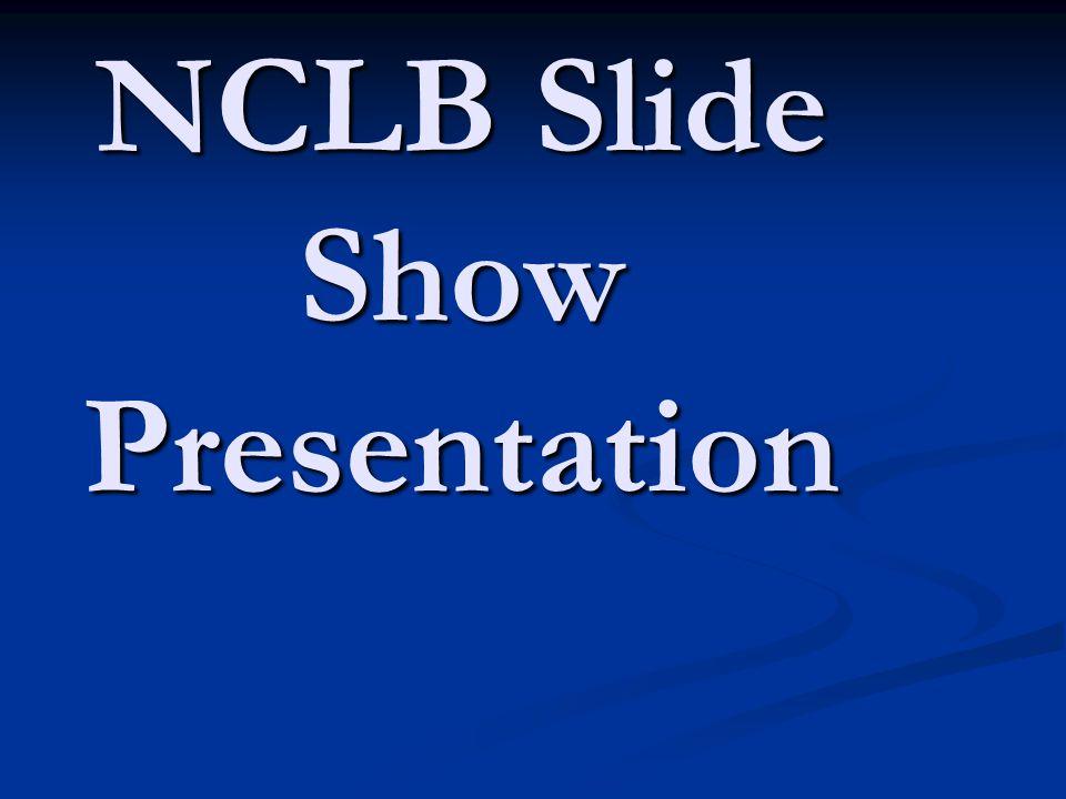NCLB Slide Show Presentation