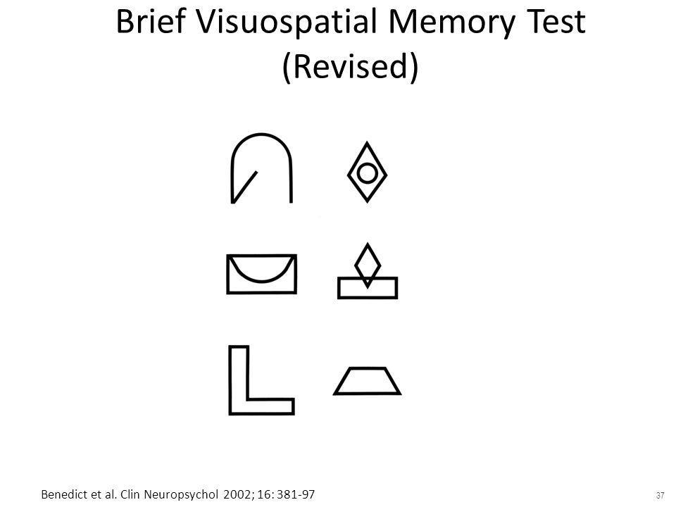 Brief Visuospatial Memory Test (Revised) RHB Benedict (Clin Neuropsych 1994; Psychol Assess 1996; Psychol Assess Resources 1997).