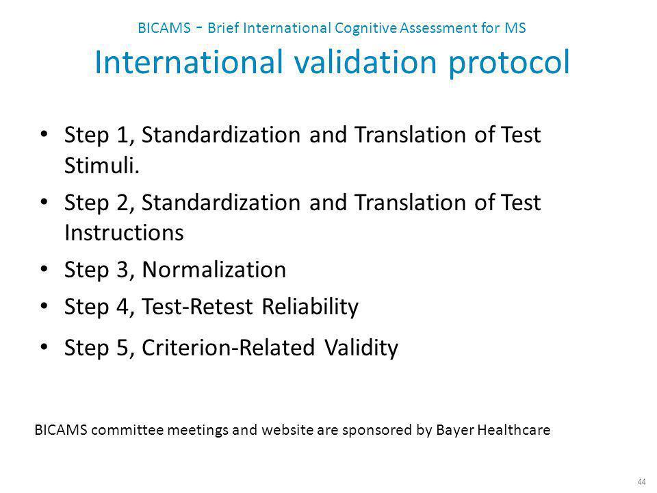 BICAMS - Brief International Cognitive Assessment for MS International validation protocol Step 1, Standardization and Translation of Test Stimuli.