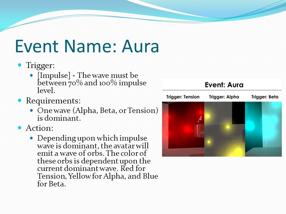Event Name: Aura Trigger: [Impulse] - The wave must be between 70% and 100% impulse level.