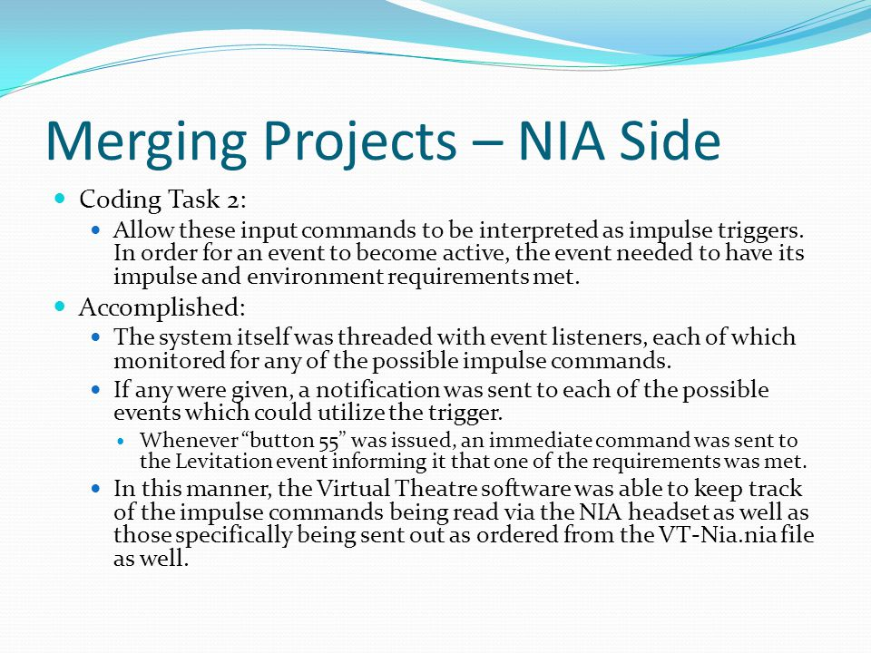 Merging Projects – NIA Side Coding Task 2: Allow these input commands to be interpreted as impulse triggers.