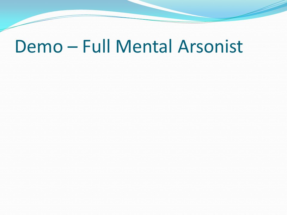Demo – Full Mental Arsonist