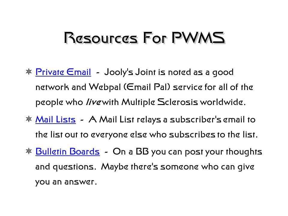 Resources For PWMS  Web Pages - There is now a ring of websites, linked together, regarding MS.