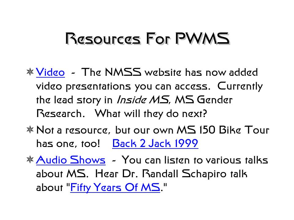 Resources For PWMS  Private Email - Jooly's Joint is noted as a good network and Webpal (Email Pal) service for all of the people who live with Multi
