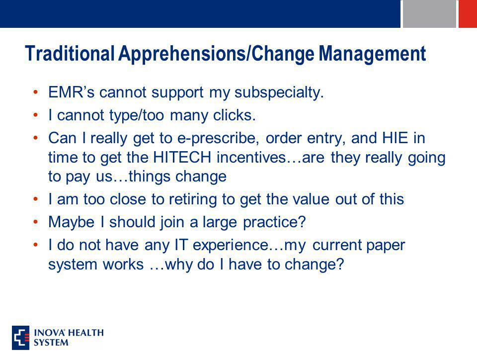 Clinician Mindset Summary Most know that EMR's are still minimally implemented and when used…used only superficially as dictate/Scan Watchful waiting …wanting assurances This is a philosophical issue…what does the man in the mirror think and how can he/she be incented to overcome this large hurdle.