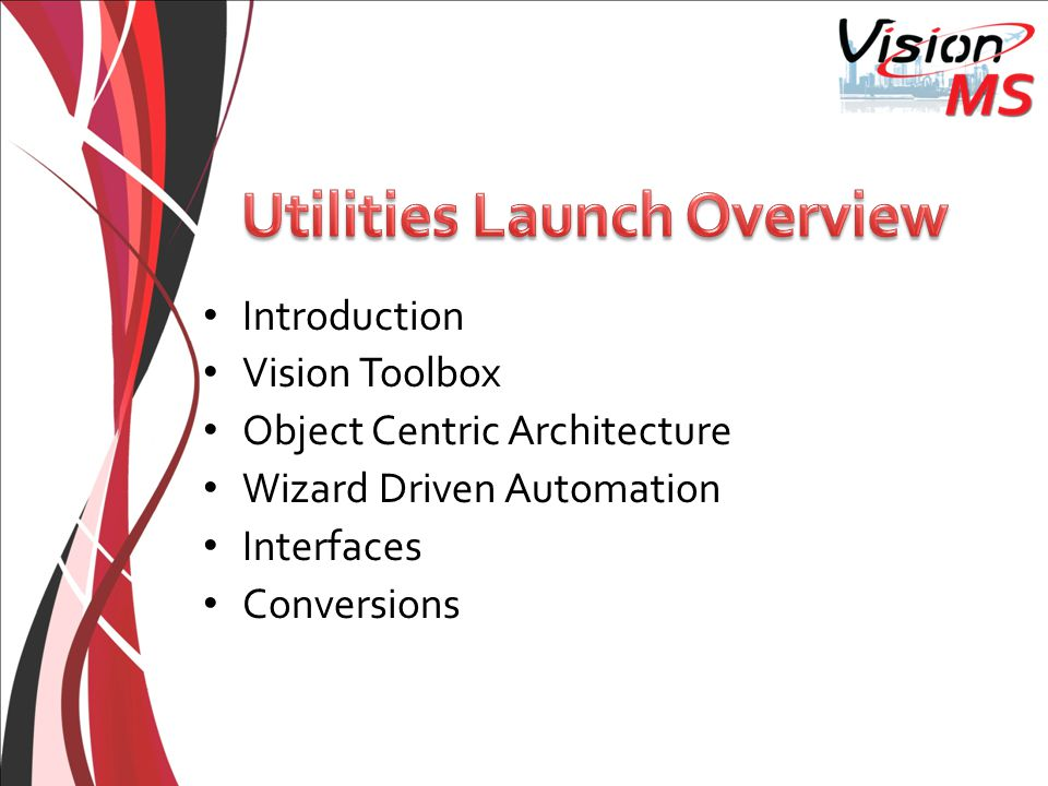 Introduction Vision Toolbox Object Centric Architecture Wizard Driven Automation Interfaces Conversions