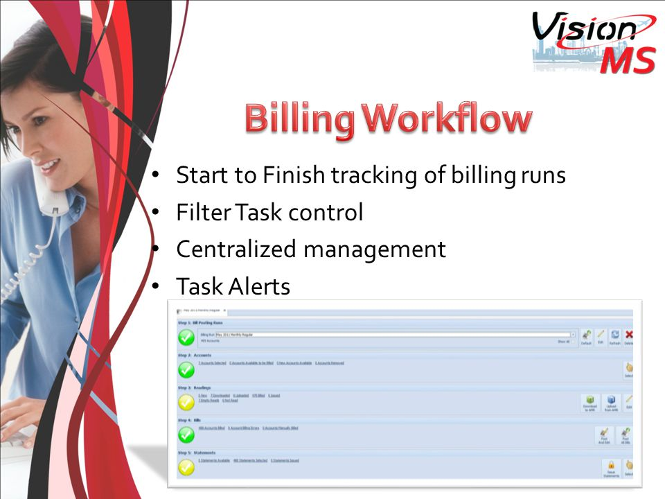 Start to Finish tracking of billing runs Filter Task control Centralized management Task Alerts