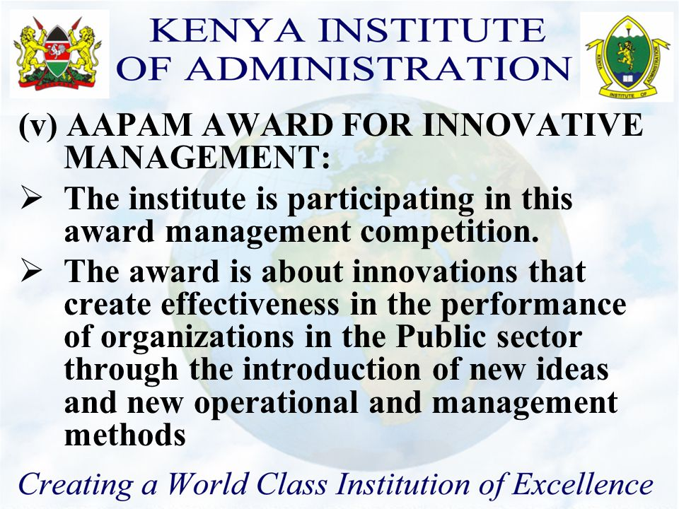 (iv) PERFORMANCE CONTRACT  The institute was awarded certificate of excellence in service delivery.