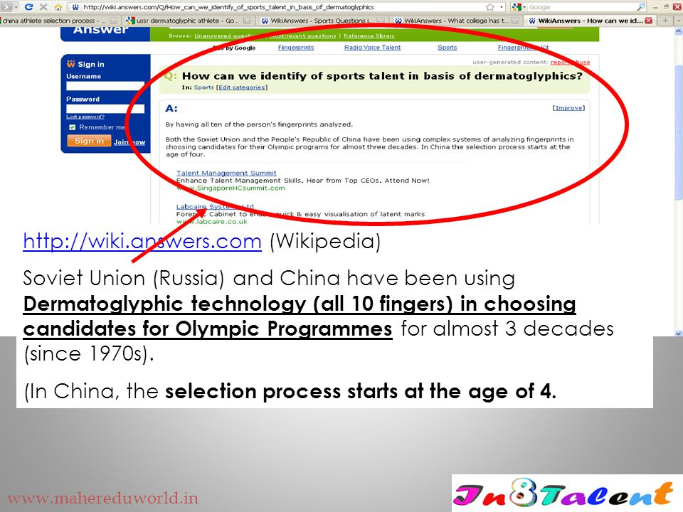 http://wiki.answers.comhttp://wiki.answers.com (Wikipedia) Soviet Union (Russia) and China have been using Dermatoglyphic technology (all 10 fingers) in choosing candidates for Olympic Programmes for almost 3 decades (since 1970s).