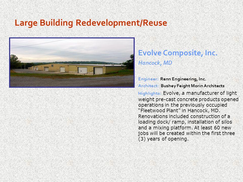 Large Building Redevelopment/Reuse VT Industries Hagerstown, MD Developer: VT Industries Site Engineer: Davis, Renn & Associates, Inc.