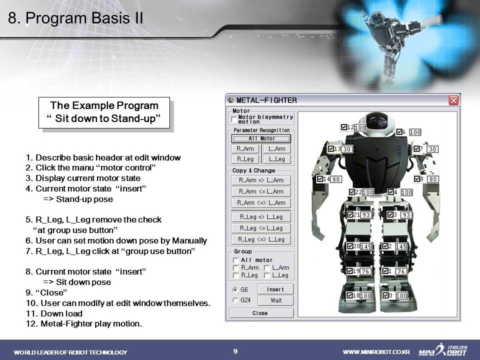 "WORLD LEADER OF ROBOT TECHNOLOGY WWW.MINIROBOT.CO.KR 9 1. Describe basic header at edit window 2. Click the manu ""motor control"" 3. Display current mo"
