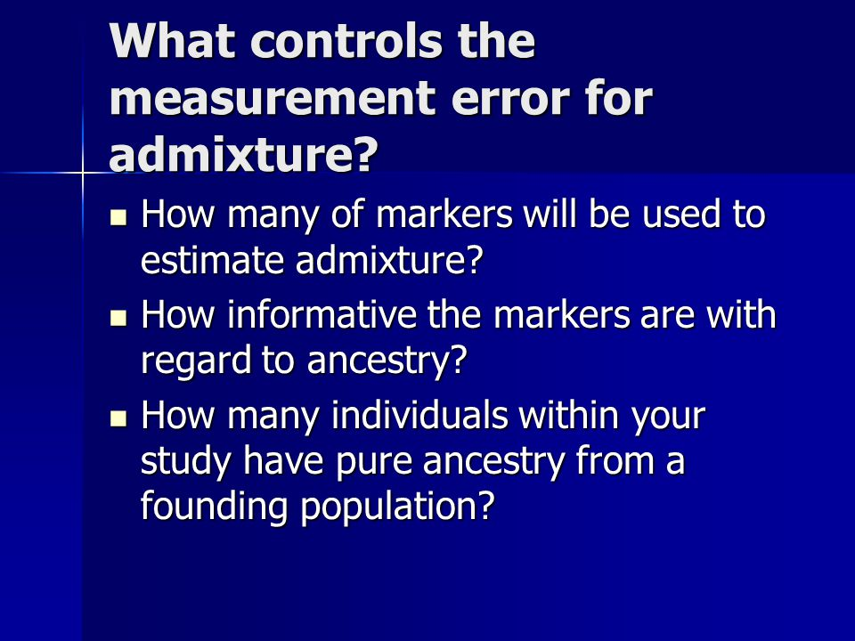 What controls the measurement error for admixture.
