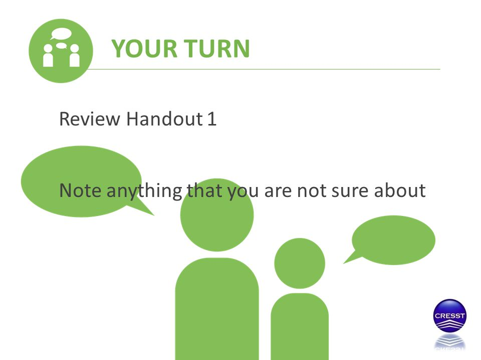 YOUR TURN Review Handout 1 Note anything that you are not sure about