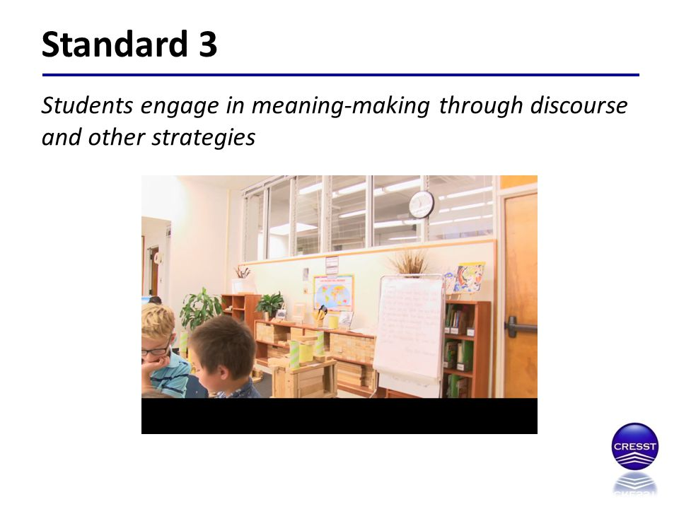Standard 3 Students engage in meaning-making through discourse and other strategies