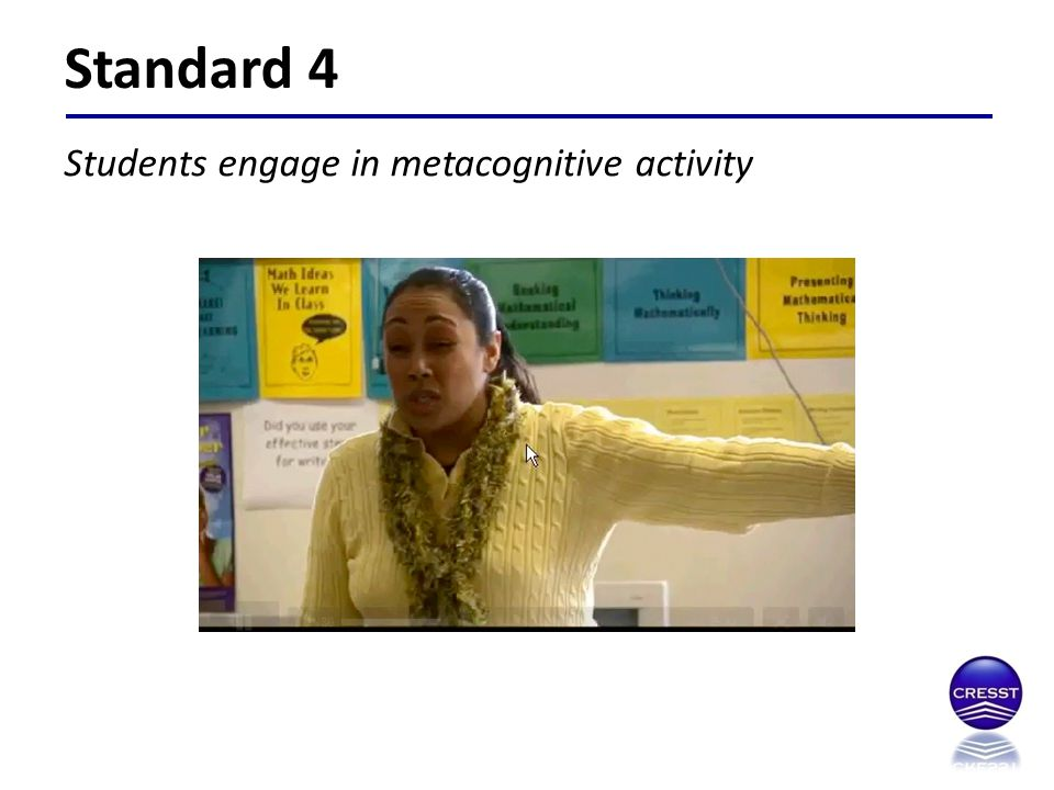 Standard 4 Students engage in metacognitive activity