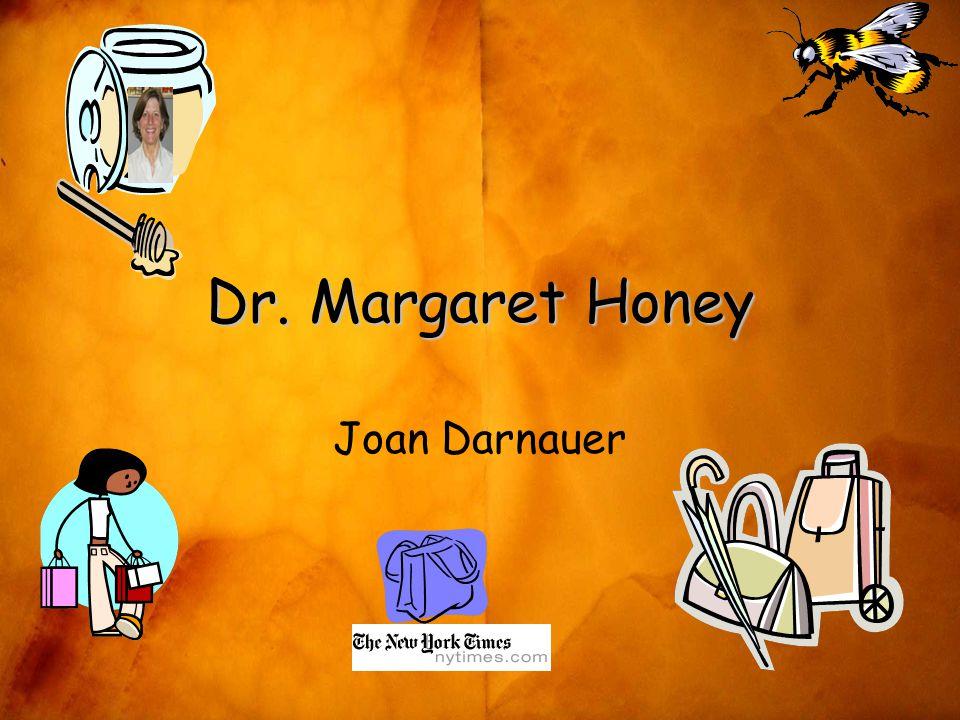 Dr. Margaret Honey Joan Darnauer