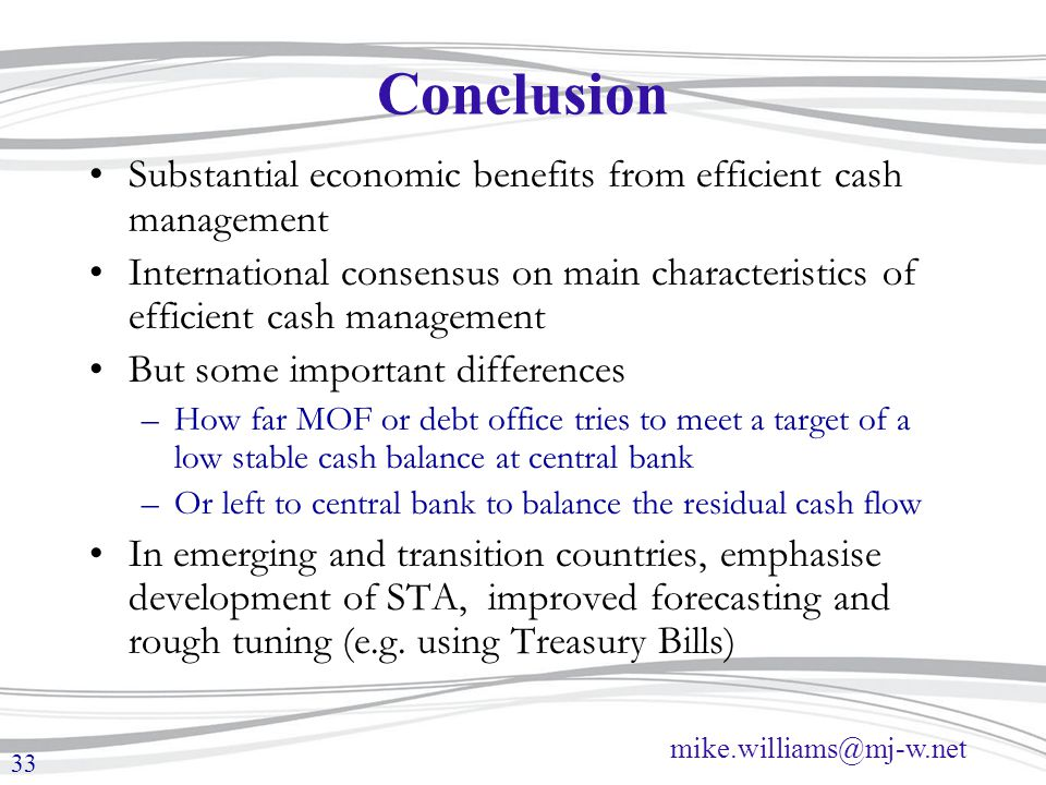 mike.williams@mj-w.net 33 Conclusion Substantial economic benefits from efficient cash management International consensus on main characteristics of e