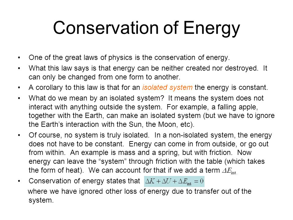 Conservation of Energy One of the great laws of physics is the conservation of energy.