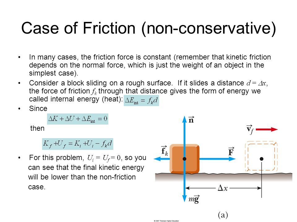 Case of Friction (non-conservative) In many cases, the friction force is constant (remember that kinetic friction depends on the normal force, which i