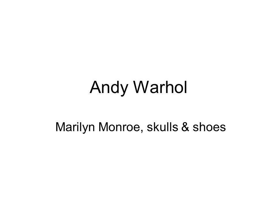 Andy Warhol Marilyn Monroe, skulls & shoes
